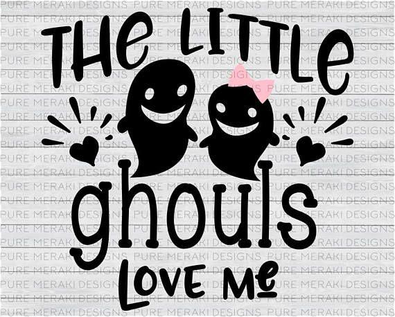 Download The Little Ghouls Love Me SVG Halloween SVG Ghost Svg ...