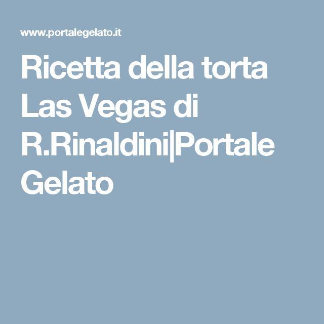 Ricetta della torta Las Vegas di R.Rinaldini|Portale Gelato