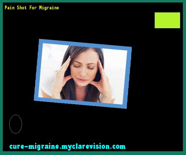 Pain Shot For Migraine 145259 - Cure Migraine