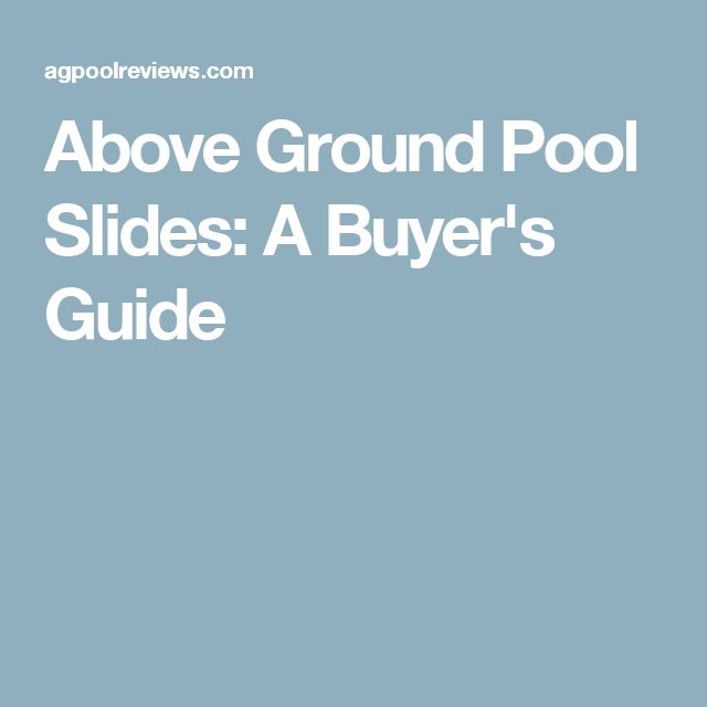 Best 25 above ground pool slide ideas on pinterest diy for Above ground pool buying guide