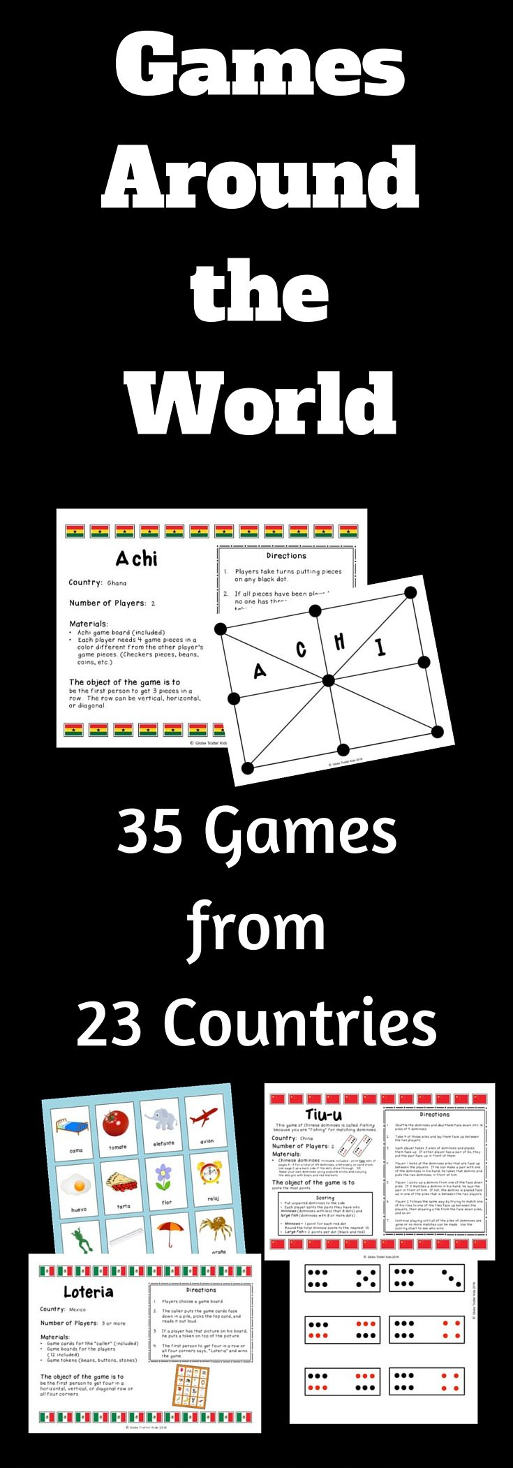 Children all over the world enjoy playing games like tag, hopscotch, tic-tac-toe, and dominoes. However, the names of the games, how they are played, and the materials they use may be different. This product gives children the opportunity to explore and compare a variety of games from 23 countries. A world map and response activities are also included. https://www.teacherspayteachers.com/Product/Games-Around-the-World-2575351