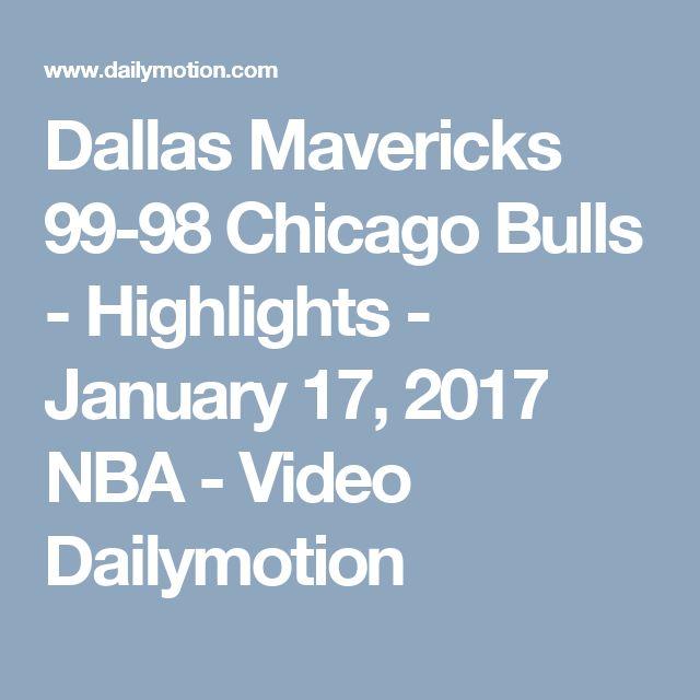 Dallas Mavericks 99-98 Chicago Bulls - Highlights - January 17, 2017 NBA - Video Dailymotion