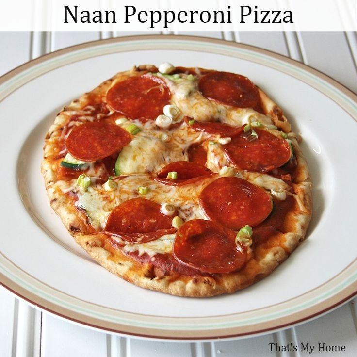 Make our Naan Pepperoni Pizza and dinner can be on the table in about 15 minutes! So fast and easy!!!