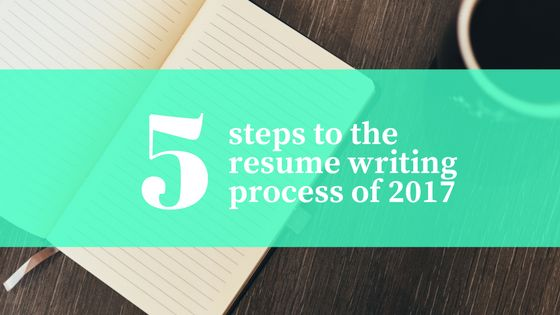 5 steps to the Professional Resume Writing Process of 2017,Professional  Resume Writer