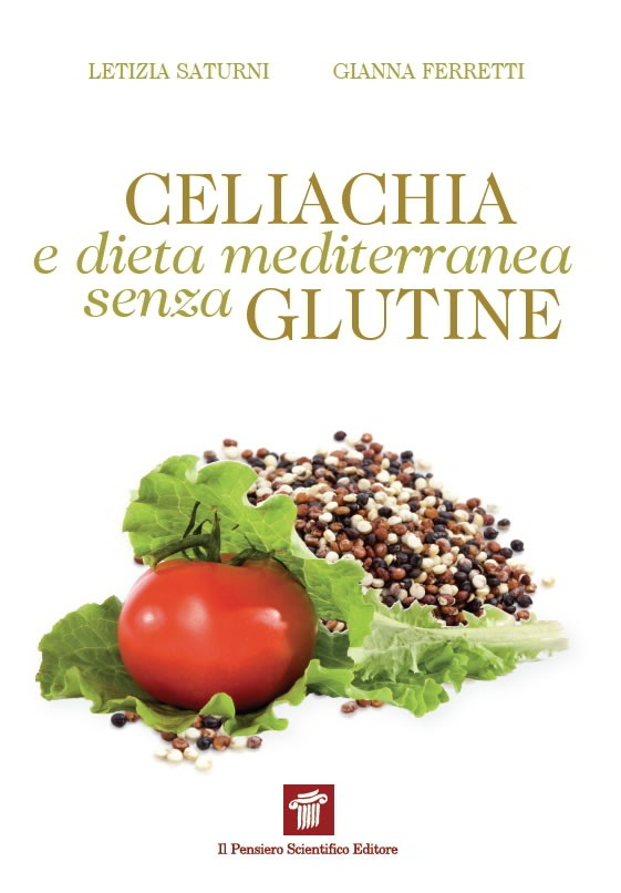 """Celiachia e dieta mediterranea senza glutine"" Letizia Saturni, Gianna Ferretti  € 14,00"