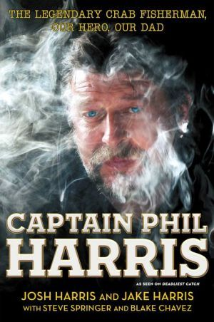 Captain Phil Harris: The Legendary Crab Fisherman, Our Hero, Our Dad Awsome read! Just finished it! now I'm reading Time Bandit!