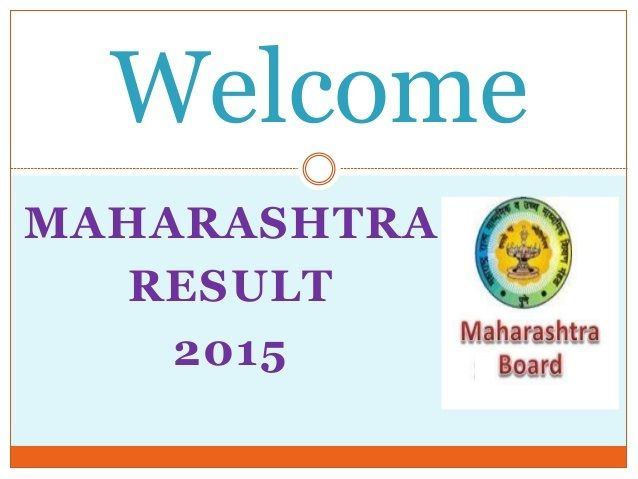 Hi, we are very happy to inform you the Maharashtra board that is known as MSBSHSE is going to declare the Maharashtra Board Results 2015 very shortly at www.mahresults.co.in.