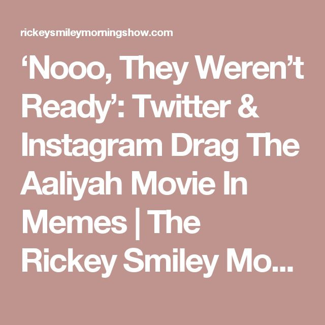 'Nooo, They Weren't Ready': Twitter & Instagram Drag The Aaliyah Movie In Memes | The Rickey Smiley Morning Show