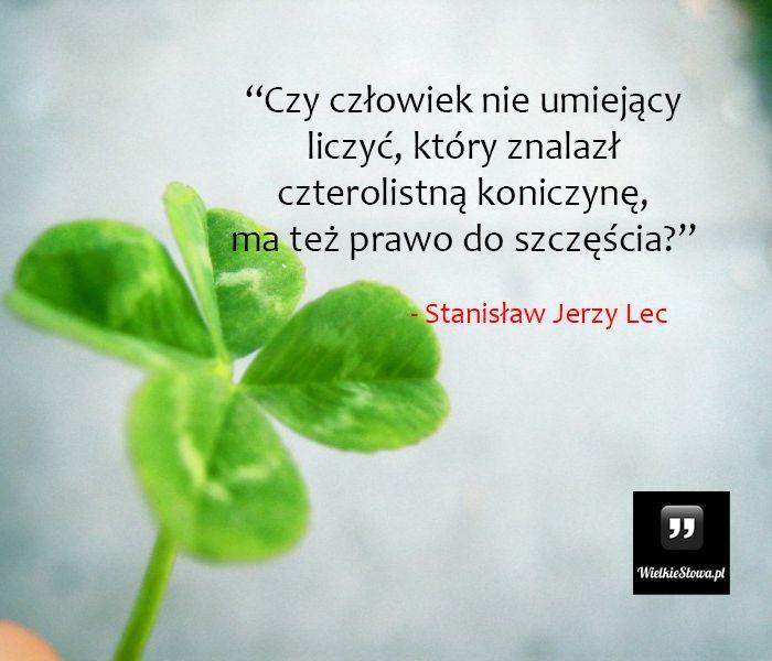 Czy człowiek nie umiejący liczyć... #Lec-Stanisław-Jerzy,  #Człowiek, #Humor-i-dowcip, #Szczęście