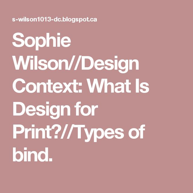 What Is Design For Print?//Types Of Bind.