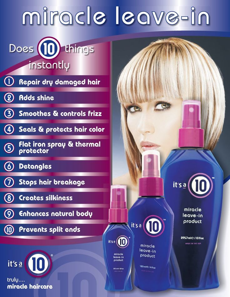 LEAVE-IN: Its A 10, Miracle Leave-In Product. Fine/thin hair that is normal (not dry or oily). Shines, smoothes, adds heat protection.