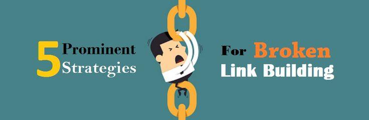 5 Prominent #Strategies for Broken #LinkBuilding  #BrokenLinks #SEO