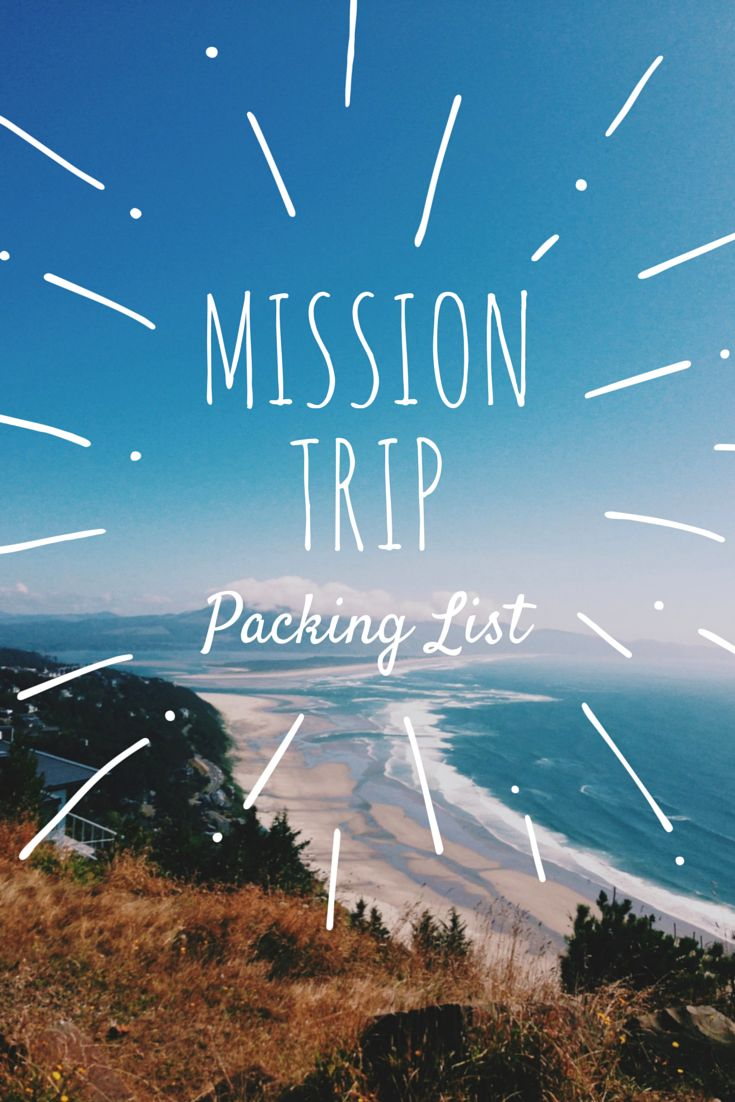 What to pack when going on a mission trip.