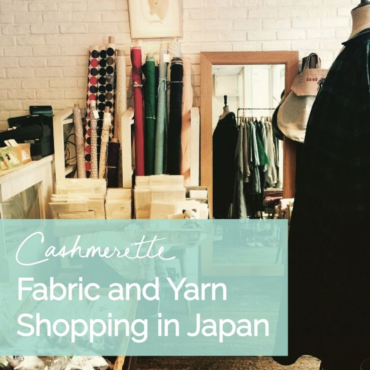 Guide to Fabric and Yarn Shopping in Japan
