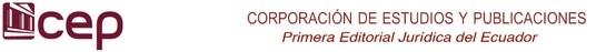 La  Corporación  de  Estudios y Publicaciones tiene como objetivo y  misión servir diariamente a la sociedad ecuatoriana, como  una Editorial Jurídica  de primer orden. De esa manera, la  CEP , a través de sus productos impresos y digitales pone a disposición las normas legales actualizadas, las doctrinas jurídicas, la jurisprudencia ecuatoriana y otros complementos que constituyen las herramientas necesarias enfocadas a un mejor desenvolvimiento de las actividades profesionales y…