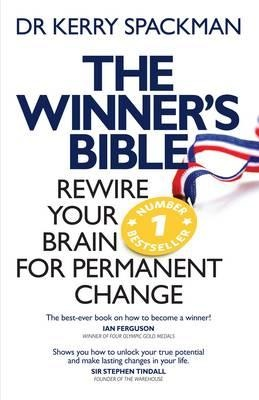 THE WINNER'S BIBLE shows you how to use the same groundbreaking tools Kerry Spackman customised for elite athletes, Olympic champions and businesspeople to permanently rewire your brain and transform your life.