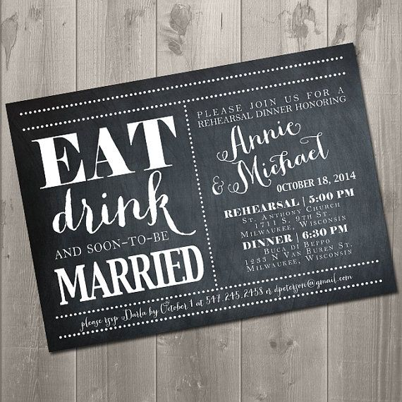 193b21d1366076705a8955377a3b2e31 chalkboard invitation printable invitations 21 best images about rehearsal dinner invitations on pinterest,Eat Drink And Be Married Wedding Invitations