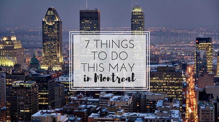 7 Things To Do This May in Montreal on happiestwhenexploring . com // Image by Artur Staszewski via CC // CLICK to find out what to do in Montreal this May & repin to share this post if you enjoyed it!
