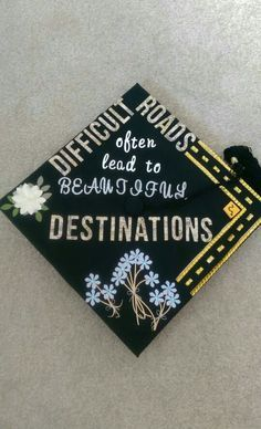 Graduation cap decoration idea for civil engineers ; difficult roads often lead to beautiful destinations