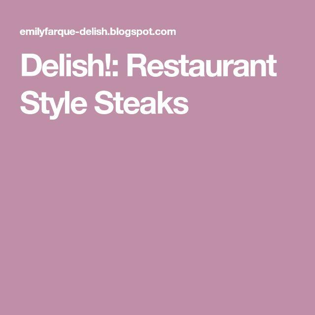 Delish!: Restaurant Style Steaks