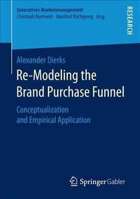 Re-modeling the Brand Purchase Funnel: Conceptualization and Empirical Application