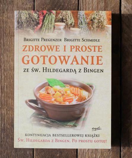 Zdrowe i Proste Gotowanie ze św. Hildegardą z Bingen. Znajdziecie w niej wiele ciekawych przepisów na zdrowe i smaczne posiłki ale także przepisy na ciasta i desery ;)