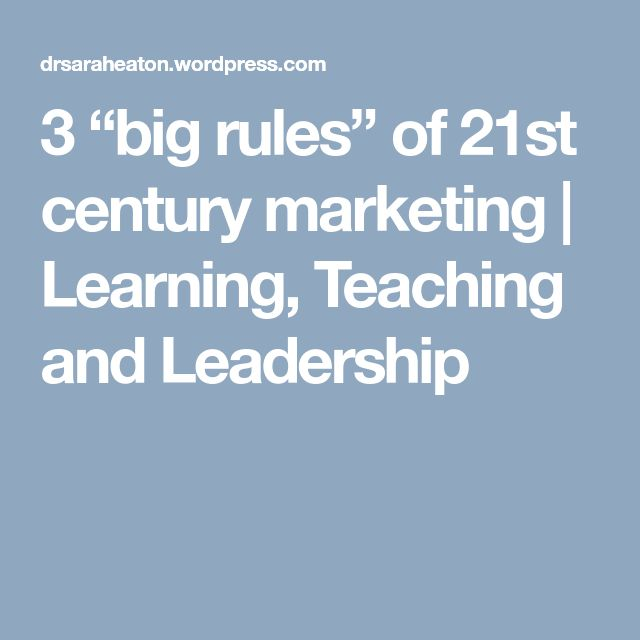 "3 ""big rules"" of 21st century marketing 