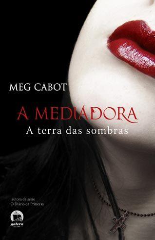 Download A Terra das Sombras - A Mediadora Vol. 1 - Meg Cabo - ePUB, mobi, pdf