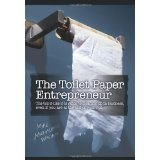 The Toilet Paper Entrepreneur: The tell-it-like-it-is guide to cleaning up in business, even if you are at the end of your roll. (Hardcover)By Mike Michalowicz