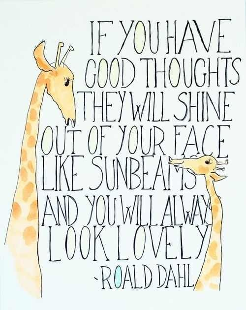 We love this timeless, slightly silly quote from the always inspirational Roald Dahl. He was such an inspirational and creativ writer. Thank you :)