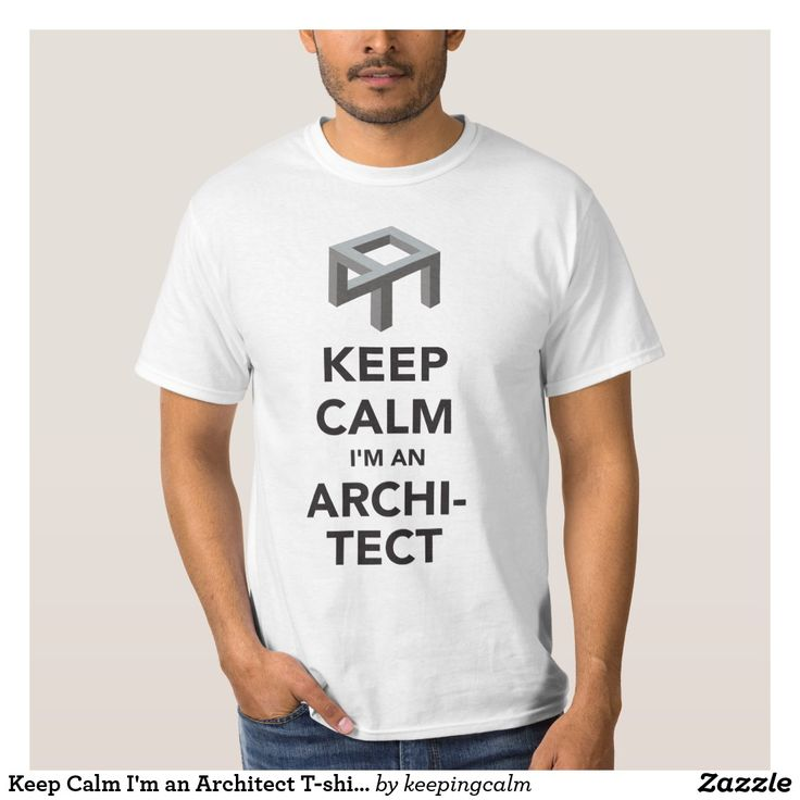 Keep Calm I'm an Architect T-shirts.   #keepcalm #architect #architects #officehumor #humorous #opticalillusion #designfail #fail #giftforarchitect #architectjoke #blackandwhite #bw