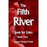 The Fifth River: Quest for Eden Book Two (Kindle Edition)By Jeanne Desautel Foster
