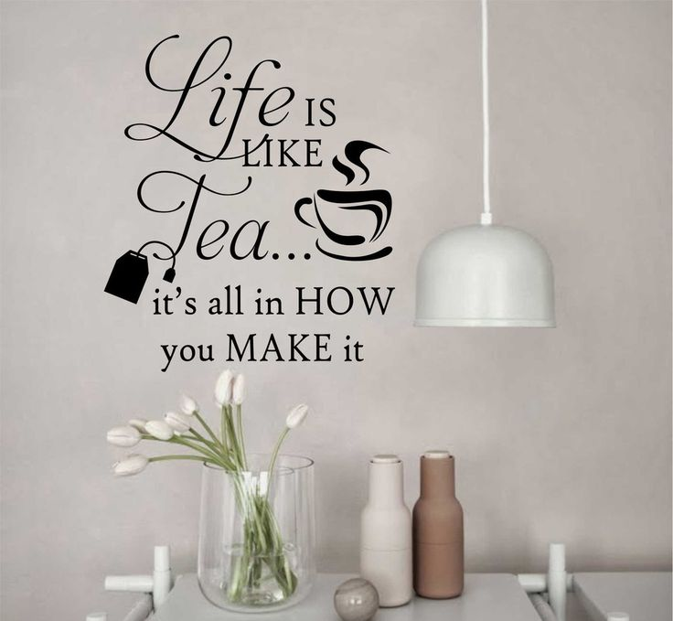 Vinyl Wall Lettering Decal Life is Like Tea How You Make It Cup Bag Quote