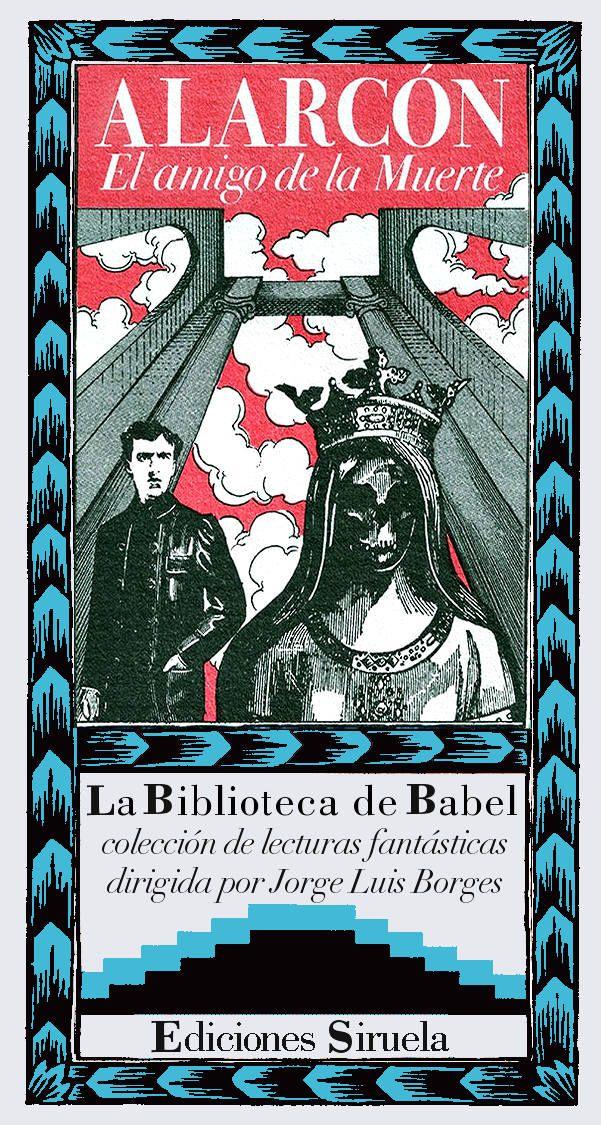 ALARCÓN - El amigo de la Muerte (Siruela. La Biblioteca de Babel, n.º 8)