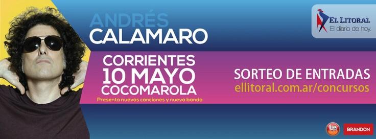 Andres Calamaro en Corrientes - 2013   Ganá entradas con el Diario El Litoral  www.ellitoral.com.ar/concursos  Anfiteatro Mario del Tránsito Cocomarola   10 de mayo