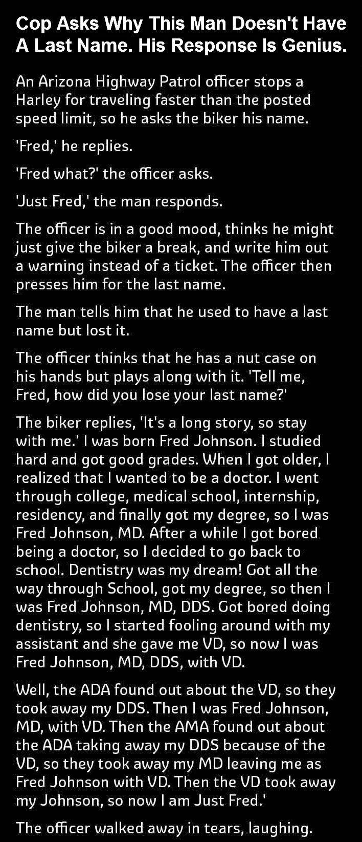 Cop Asks Why This Man Doesn't Have A Last Name His Response Is Genius funny jokes story lol funny quote funny quotes funny sayings joke hilarious humor stories funny jokes