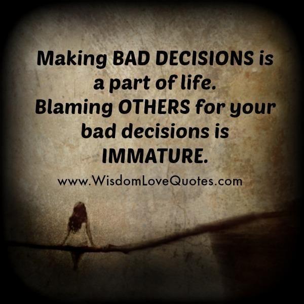 Het maken van slechte beslissingen is een onderdeel van het leven