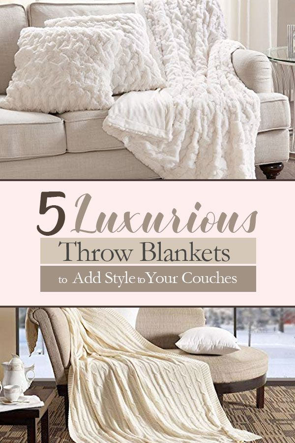 Five Luxurious Throw Blankets to Add Style to Your Couches ...