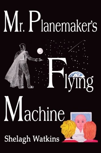 Mr. Planemaker's Flying Machine by Shelagh Watkins    Find on Amazon Kindle:  http://www.amazon.com/Mr-Planemakers-Flying-Machine-ebook/dp/B0046REN9M