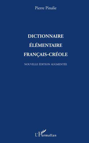 Dictionnaire élémentaire français-créole de Pierre Pinalie https://www.amazon.ca/dp/2296081029/ref=cm_sw_r_pi_dp_x_Sp9GybSRAE7YE