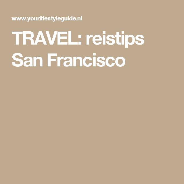 TRAVEL: reistips San Francisco