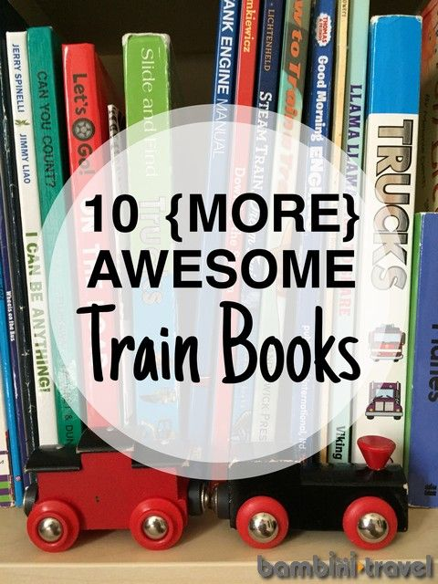 10 More Awesome Train Books | our second list of amazing children's books about trains | Bambini Travel