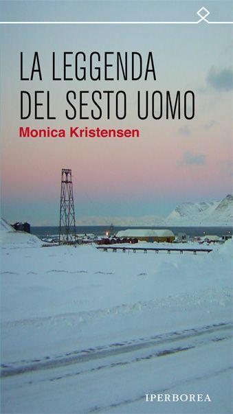 La leggenda del sesto uomo - Monica Kristensen