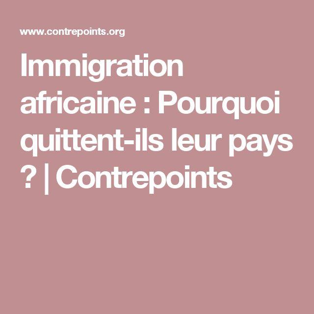 Immigration africaine : Pourquoi quittent-ils leur pays ? | Contrepoints