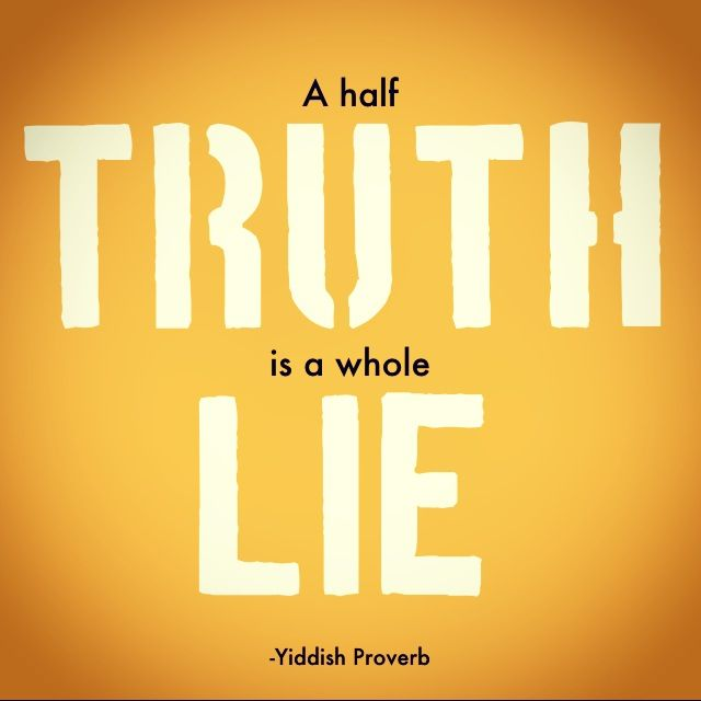 Truth Over Lies Quotes Quotes on Lies And Half-truths