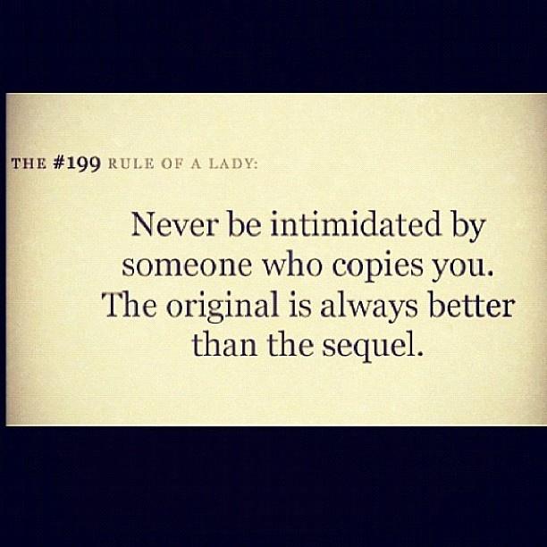 Soooo True..My friend is a big time #CopyCat.. Everything I wear she copies.. LOL>> =)