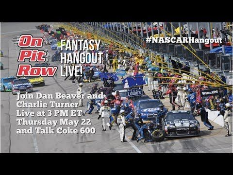 Live NASCAR Fantasy Pitstop Hangout for the Coca Cola 600