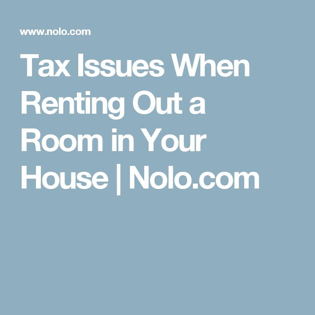 Tax Issues When Renting Out a Room in Your House | Nolo.com