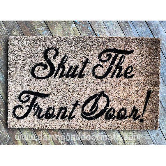 Shut the front door!  welcome mat doormat  funny, rude mature novelty doormat on Etsy, $45.00