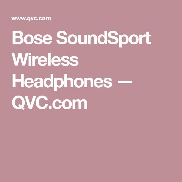 Bose SoundSport Wireless Headphones — QVC.com